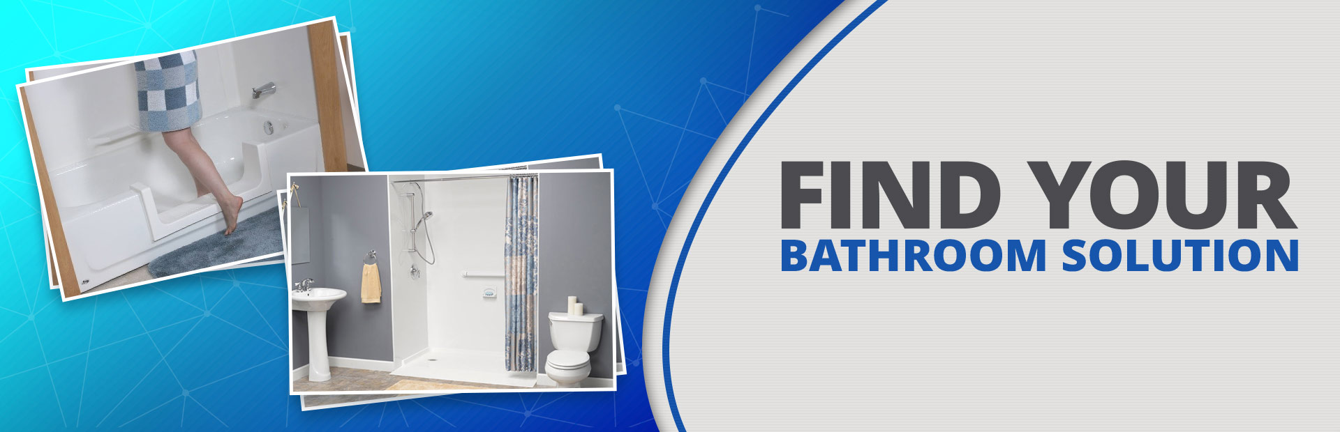 Find your bathroom solution, because when life changes so can the bathroom.