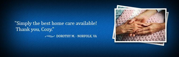 Simply the best home care available!  Thank you, Cozy.