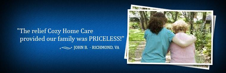 The relief Cozy Home Care provided our family was Priceless!