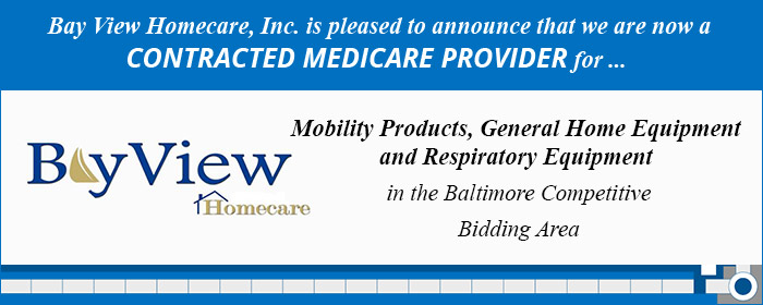 We are a contracted Medicare provider for Bay View Homecare.