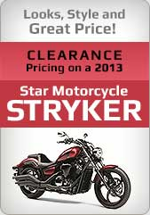 Looks, Style and Great Price! Clearance pricing on a 2013 Star Motorcycle Stryker