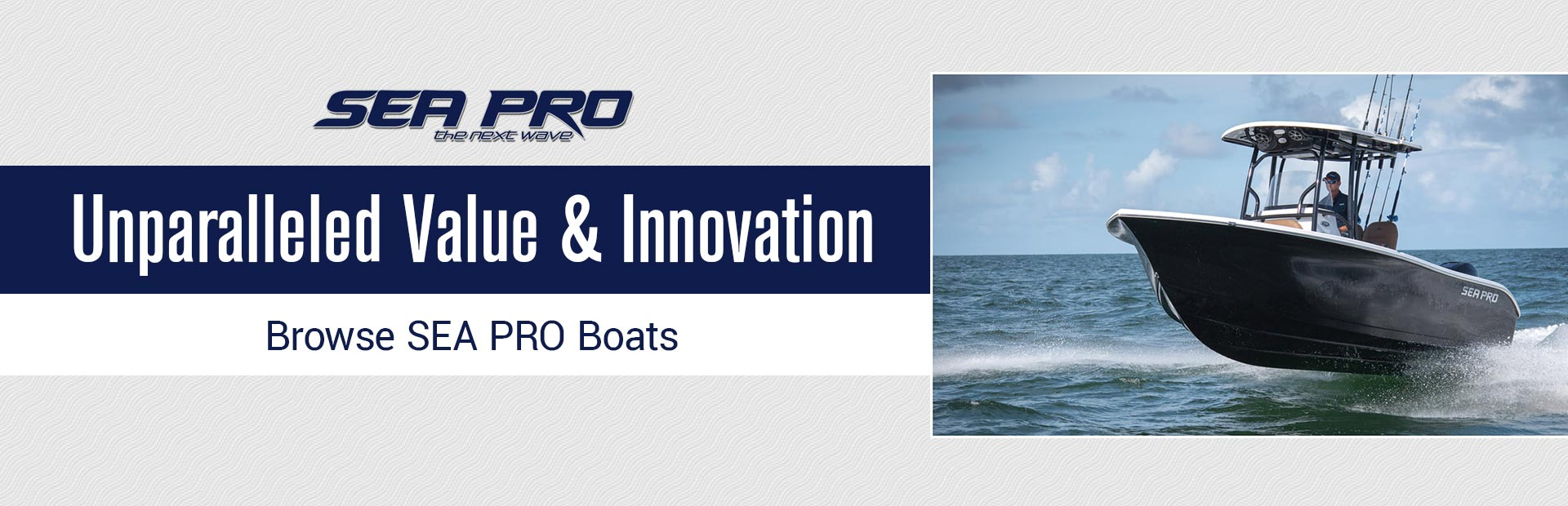 Click here to browse SEA PRO boats.