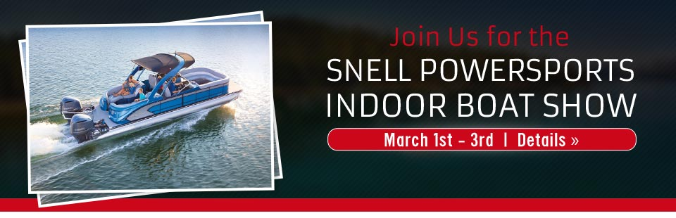 Join us March 1st - 3rd for the Snell Powersports Indoor Boat Show! Click here for details.