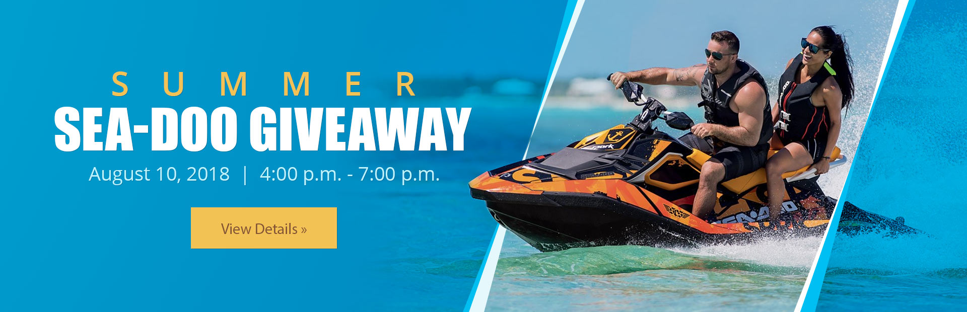 Join us August 10th for the Summer Sea-Doo Giveaway! Click here for details.