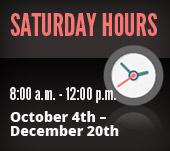Saturday Hours: 8:00 a.m. - 12:00 p.m., October 4th - December 20th.