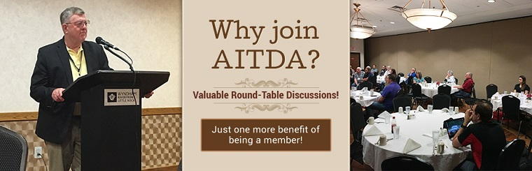 Valuable Round-Table Discussions: Just one more benefit of being an AITDA member!
