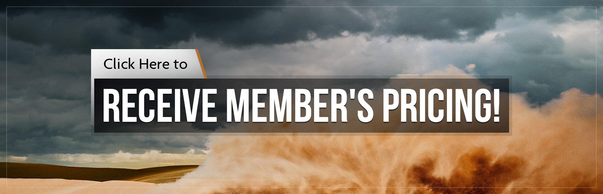 Click here to receive member's pricing!