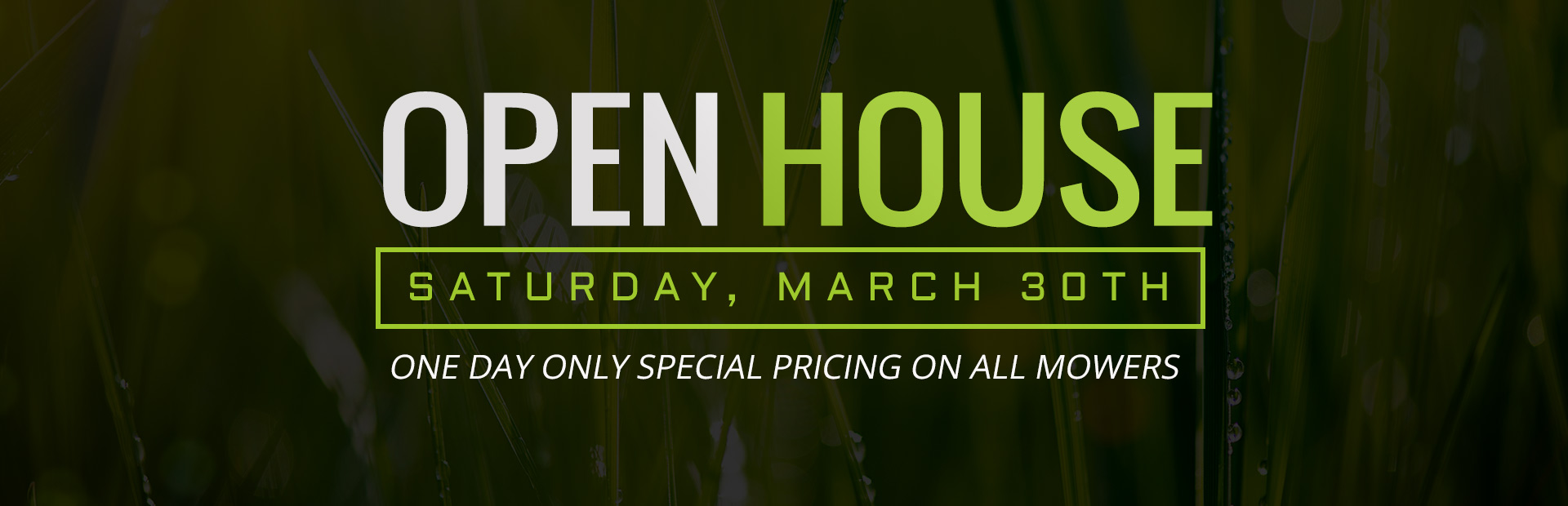 Join us Saturday, March 30th for our Open House!