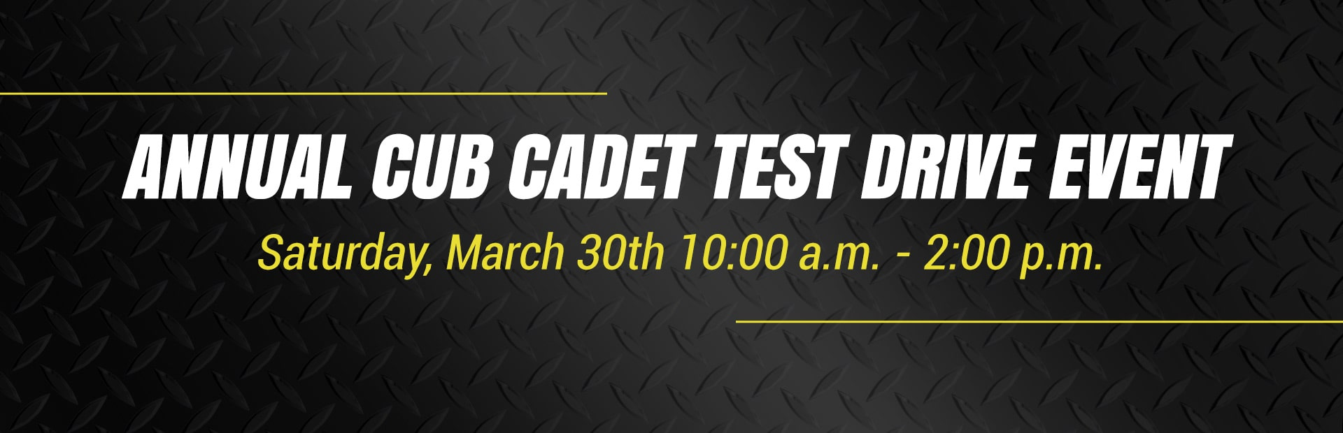 Annual Cub Cadet Test Drive Event: Join us on Saturday, March 30th!
