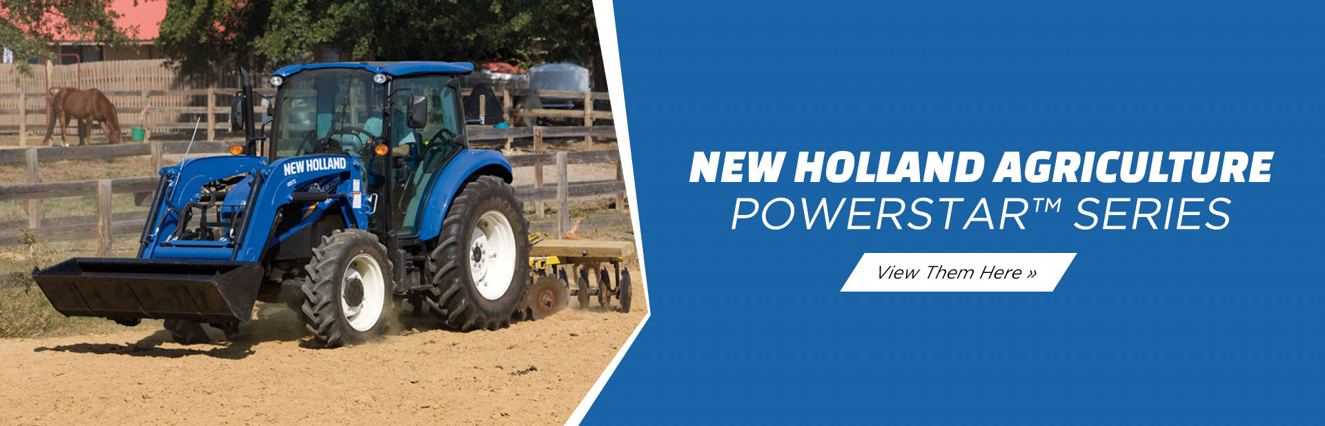 New Holland Agriculture PowerStar™ Series: Click here to view the models.