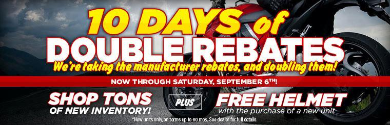 10 days of double rebates. We're takign the manufacturer rebates and doubling them!