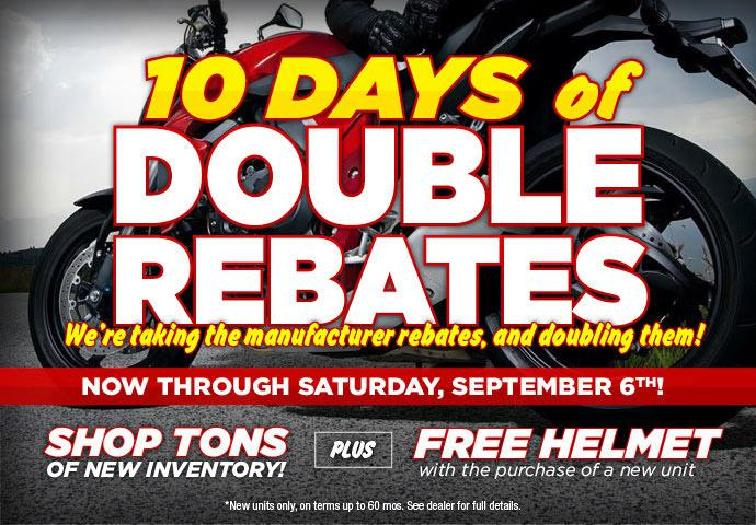 10 days of double rebates. We're taking the manufacturer rebates and doubling them!