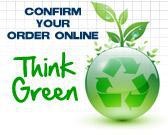 Confirm your order online. Think green.