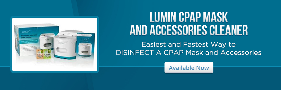 Lumin CPAP Mask and Accessories Cleaner is the easiest and fastest way to disinfect a CPAP mask and accessories! Click here for details.