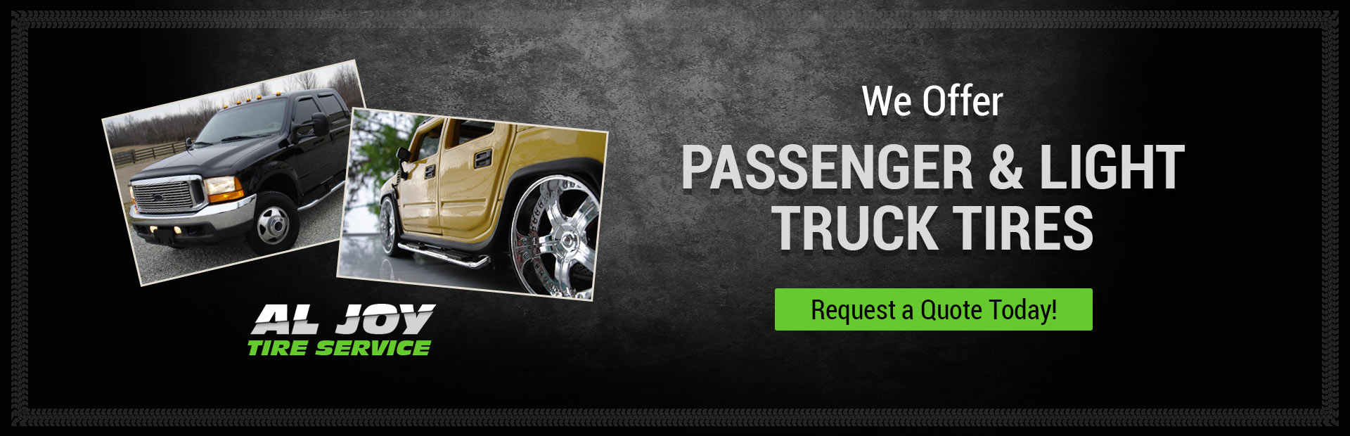 We offer passenger and light truck tires. Request a quote today!