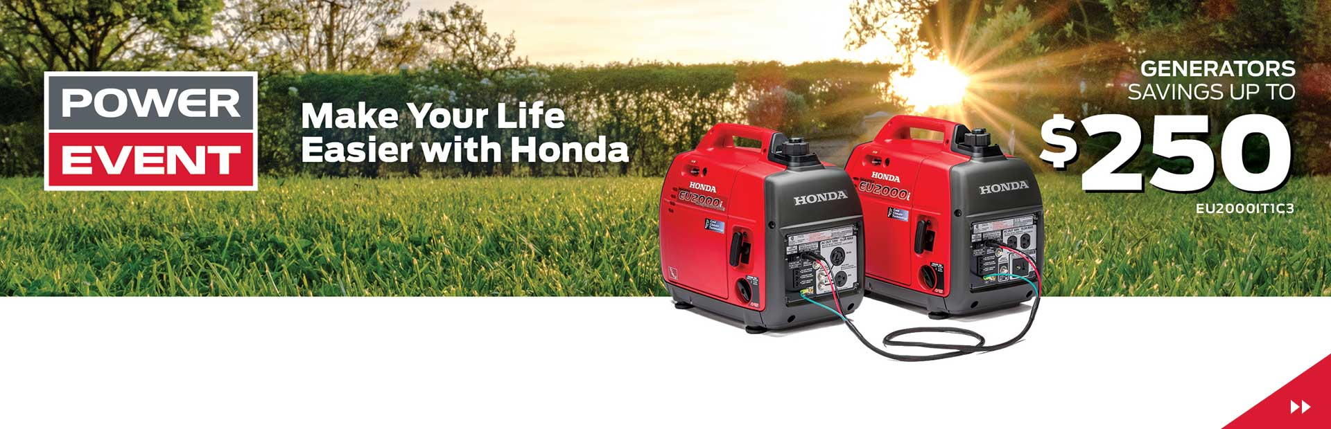 Honda Power Event is on Now! Generator Savings UP TO $250!
