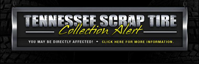 Tennessee Scrap Tire Collection Alert: You may be directly affected! Click here for more information.