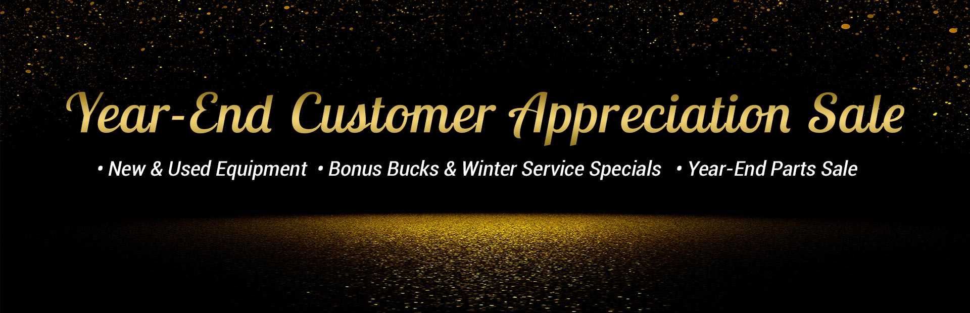 Join us for our Year-End Customer Appreciation Sale! Click here for details.