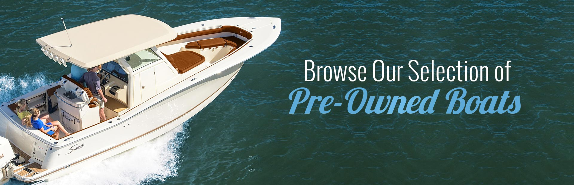 Click here to browse our selection of pre-owned boats.