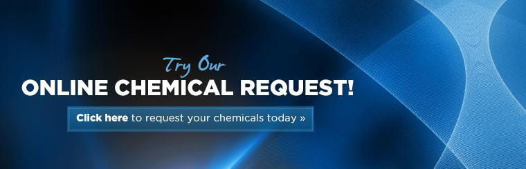 Click here to try our online chemical request!
