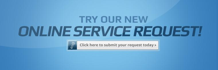 Click here to try our new online service request!