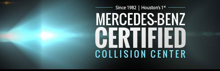 We are Houston's first Mercedes-Benz Certified Collision Center!