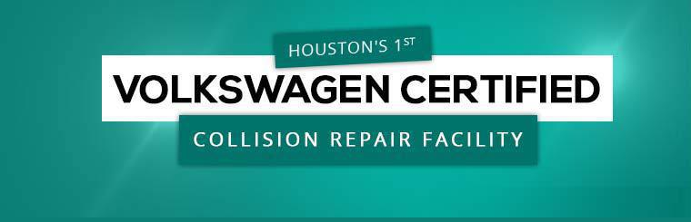 We are Houston's first Volkswagen Certified Collision Repair Facility!