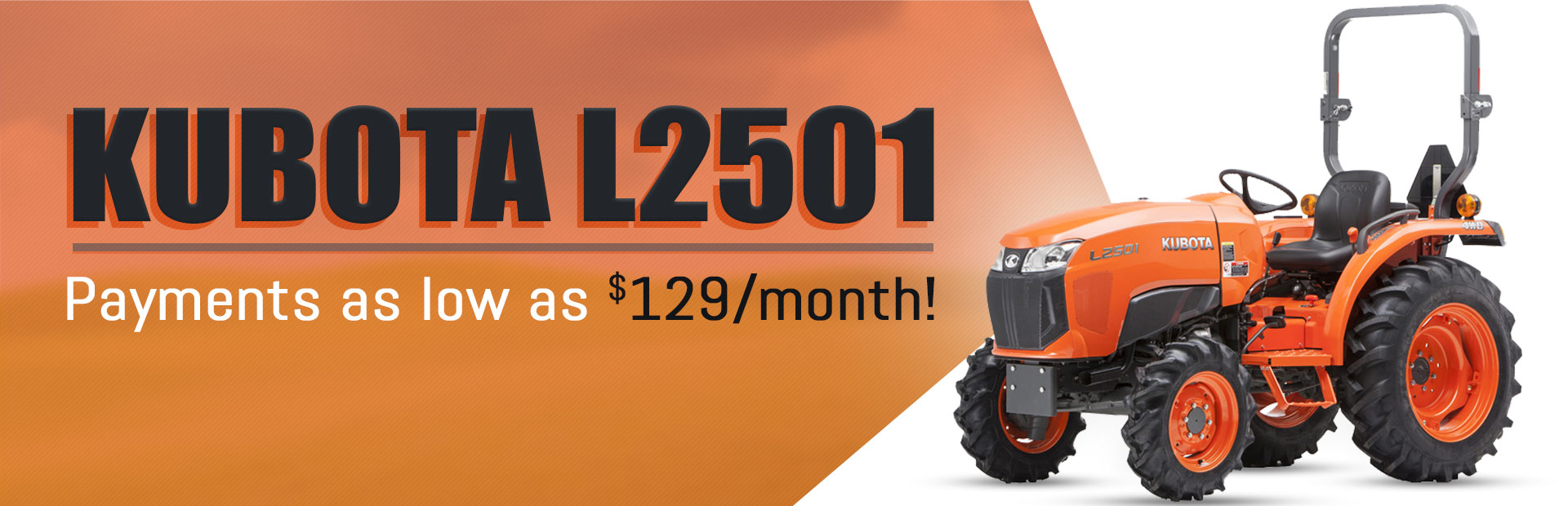 Kubota L2501: Payments as low as $129/month!