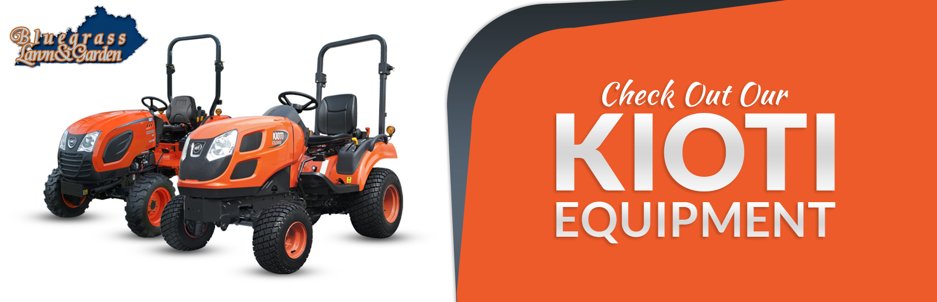 Check out our KIOTI equipment!