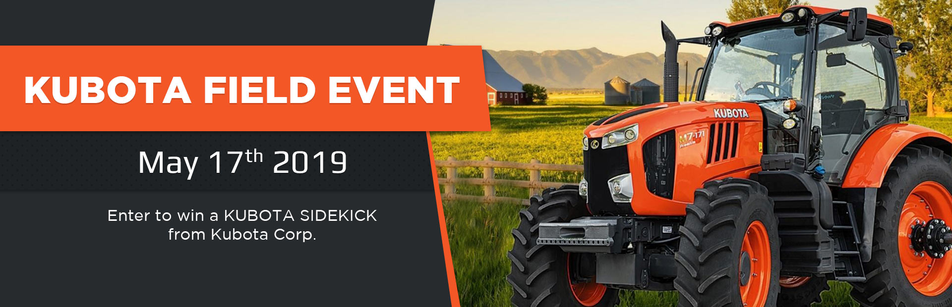 Kubota Field Event. Enter to win a Kubota Sidekick from Kubota Corp. Click here for details.