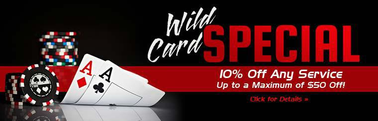 Wild Card Special: Get 10% off any service (up to a maximum of $50 off)! Click here for details.