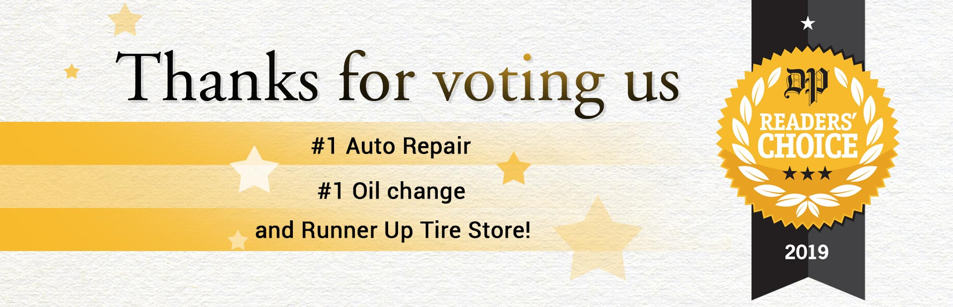 Thanks for Voting Us #1 Auto Repair, #1 Oil Change and Runner up Tire Store!