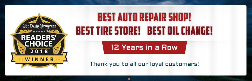 Best Auto Repair Shop, Best Tire Store, and Best Oil Change 12 Years in a Row: Thank you to all our loyal customers!