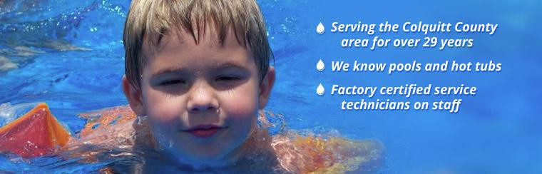 We have been serving the Colquitt County area for over 29 years. We know pools and hot tubs. We have factory certified service technicians on staff.