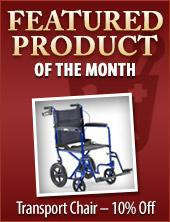 Featured Product of the Month: Transport Chair - 10% Off.