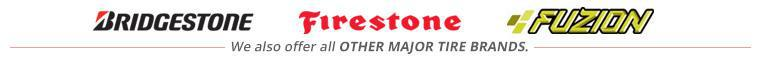 We feature products from Bridgestone, Firestone, and Fuzion, and we also offer all other major tire brands.