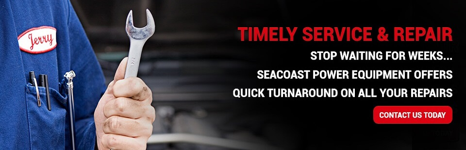 Seacoast Power Equipment offers quick turnaround on all your repairs! Click here to view our service list.