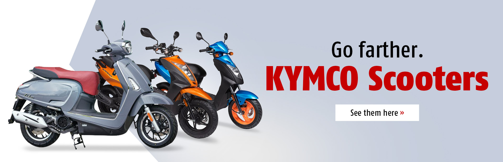 KYMCO Scooters: Click here to view the models.