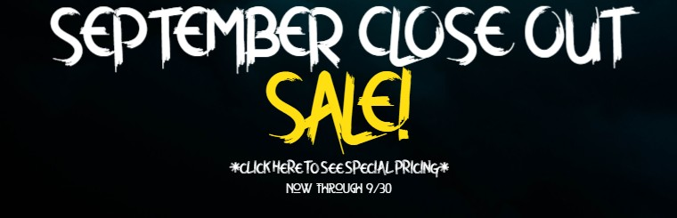 SEPTEMBER CLOSE OUT SALE