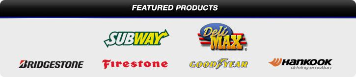 Featured Products: Subway, DeliMax, Bridgestone, Firestone, Goodyear, and Hankook
