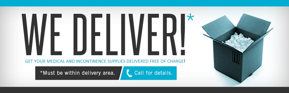Free delivery on medical and incontinence supplies!
