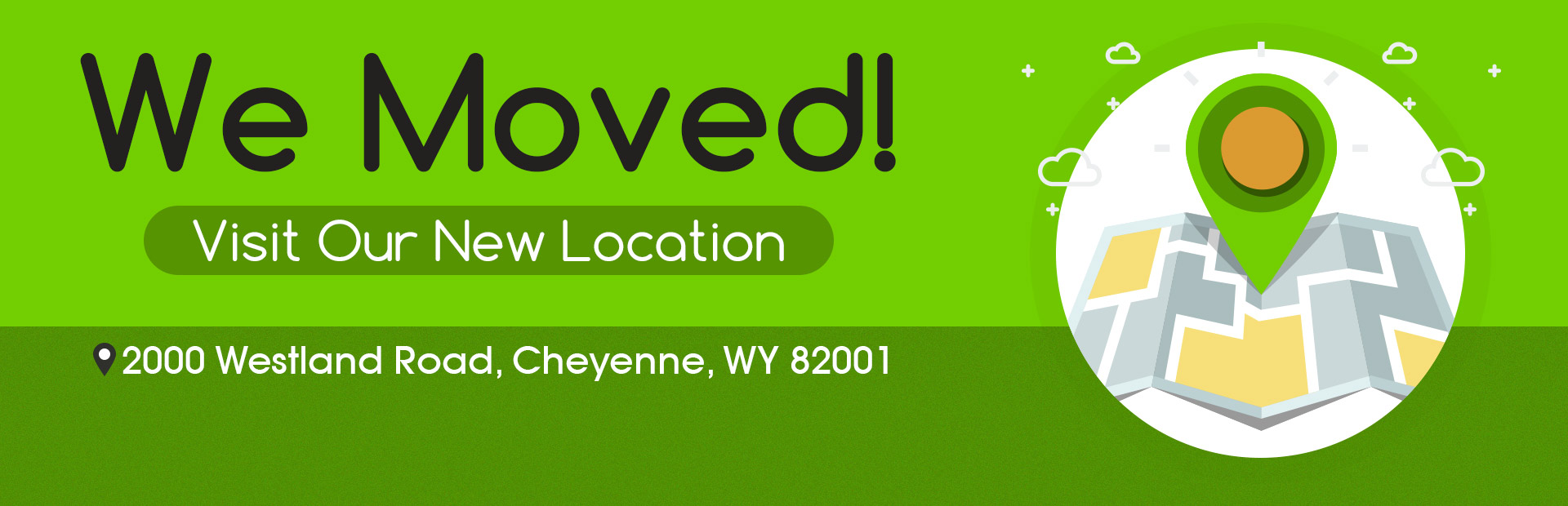 We moved! Visit our new location at 2000 Westland Road in Cheyenne, WY 82001.