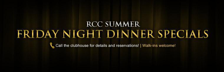 Click here to contact us about RCC Summer Friday Night Dinner Specials.