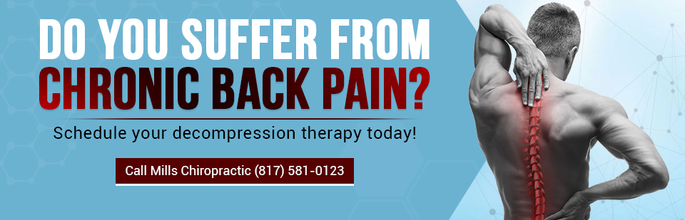 Do you suffer from chronic back pain? Schedule your decompression therapy today! Call Mills Chiropractic at (817) 581-0123 or click here to contact us.
