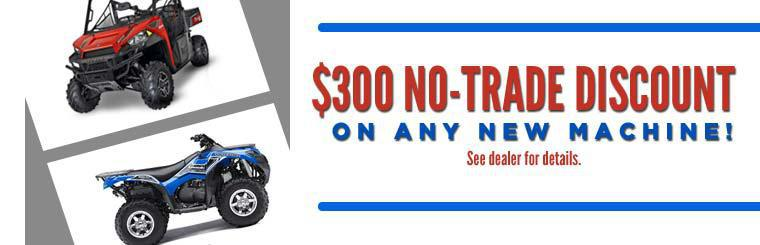 Get a $300 no-trade discount on any new machine! See dealer for details.