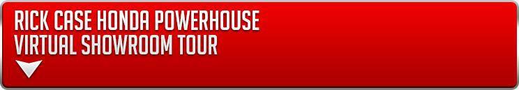 Rick Case Honda Powerhouse Virtual Showroom Tour