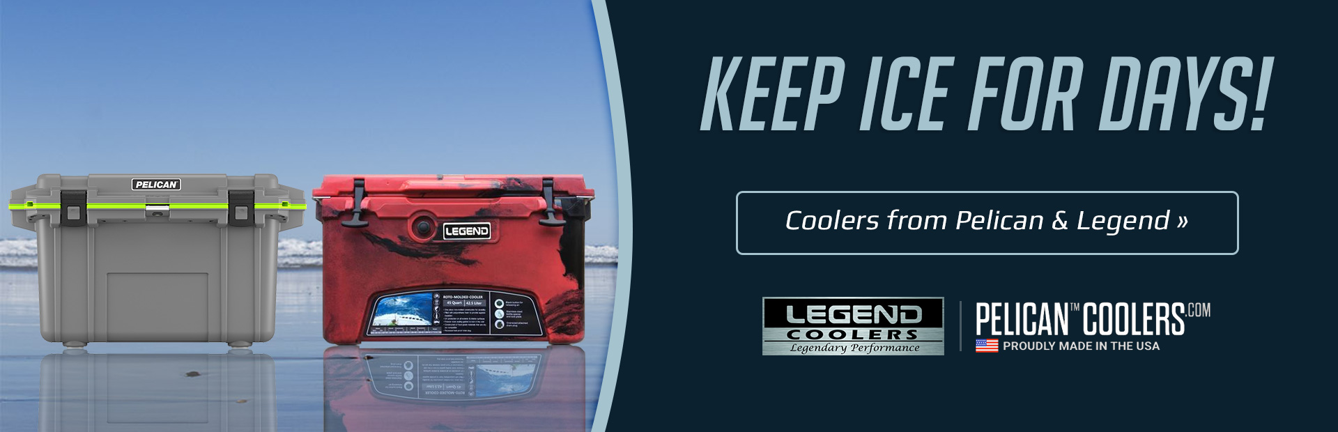 Keep ice for days with coolers from Pelican and Legend.