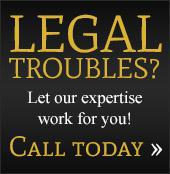 Have legal troubles? Let our expertise work for you! Call today!