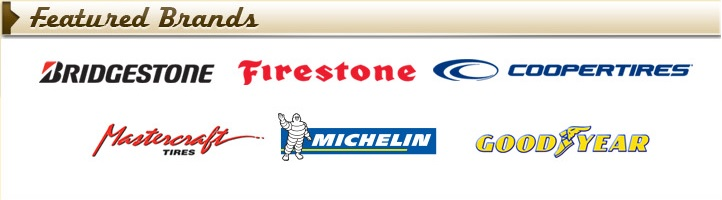 We proudly offer Bridgestone, Firestone, Cooper, Michelin®, MasterCraft, and Goodyear products.