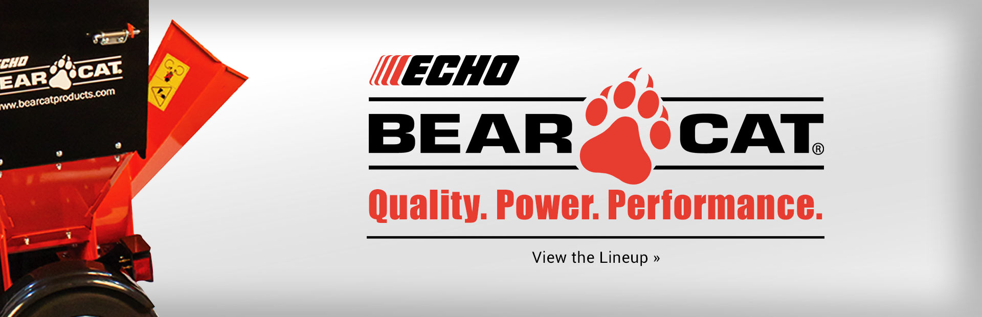 ECHO Bear Cat: Click here to view the lineup.